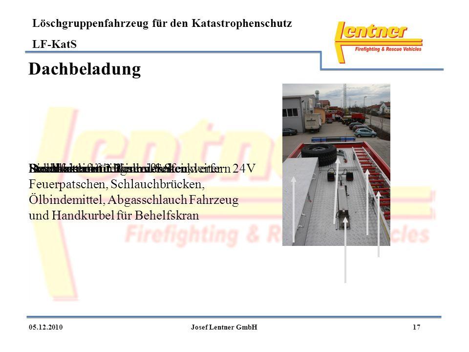 Löschgruppenfahrzeug für den Katastrophenschutz LF-KatS 1705.12.2010Josef Lentner GmbH Dachbeladung ReservereifenSteckleiter 4-teiligSandbleche unterh