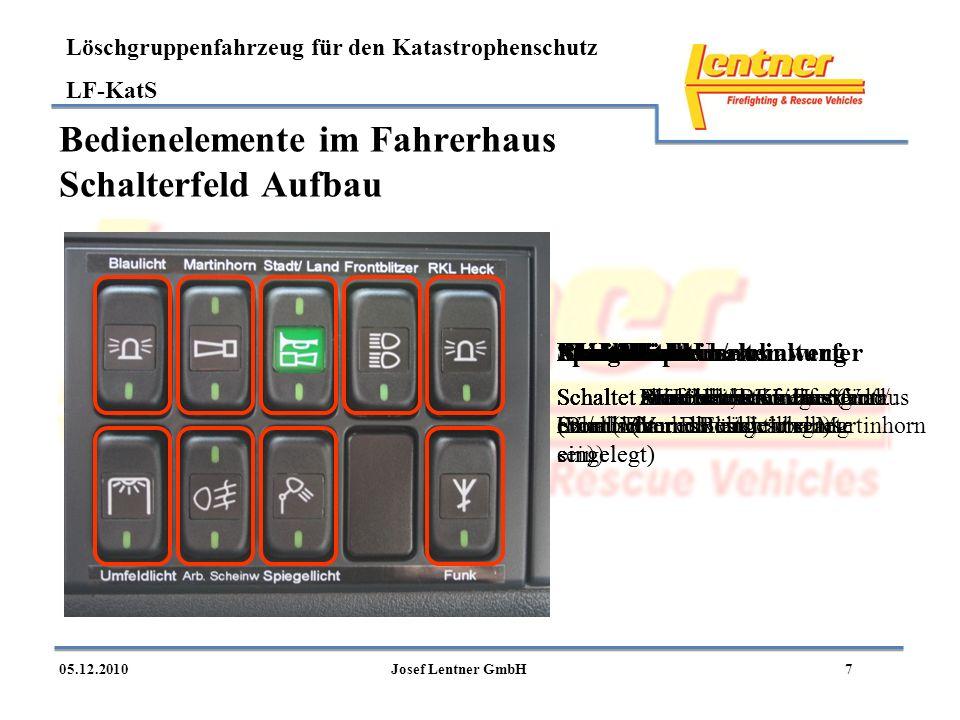 Löschgruppenfahrzeug für den Katastrophenschutz LF-KatS 705.12.2010Josef Lentner GmbH Bedienelemente im Fahrerhaus Schalterfeld Aufbau Blaulicht Schal