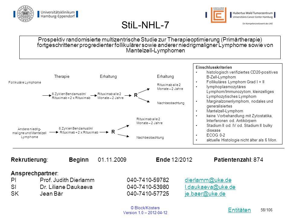Entitäten © Block/Kösters Version 1.0 – 2012-04-12 58/106 StiL-NHL-7 Prospektiv randomisierte multizentrische Studie zur Therapieoptimierung (Primärth