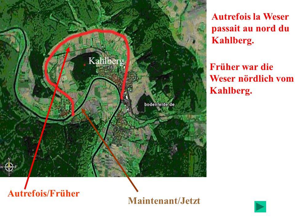 Autrefois la Weser passait au nord du Kahlberg. Früher war die Weser nördlich vom Kahlberg. Kahlberg Autrefois/Früher Maintenant/Jetzt