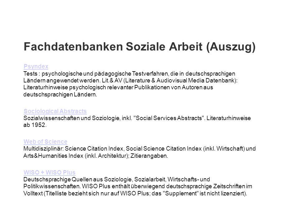 Fachdatenbanken Soziale Arbeit (Auszug) Psyndex Psyndex Tests : psychologische und pädagogische Testverfahren, die in deutschsprachigen Ländern angewe