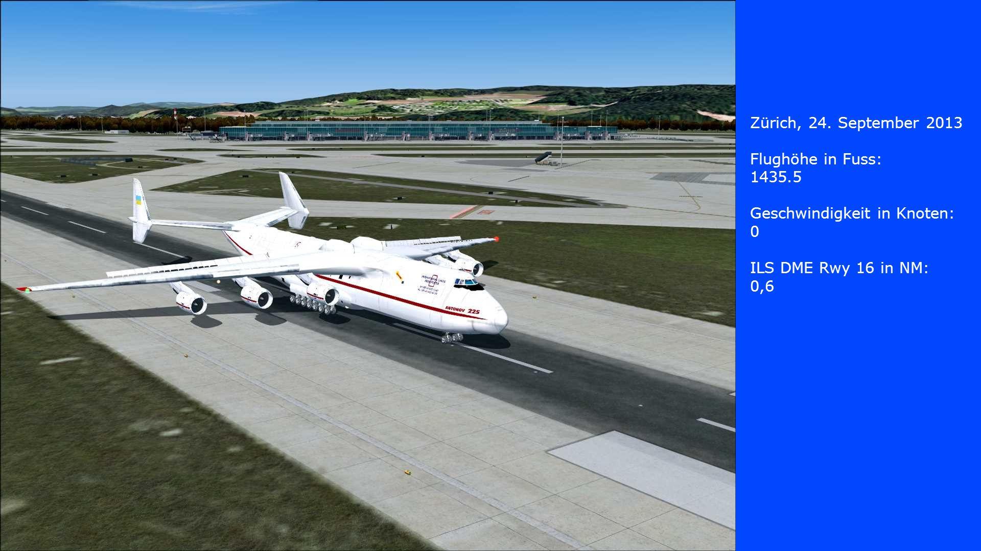 Zürich, 24. September 2013 Flughöhe in Fuss: 1435.5 Geschwindigkeit in Knoten: 0 ILS DME Rwy 16 in NM: 0,6