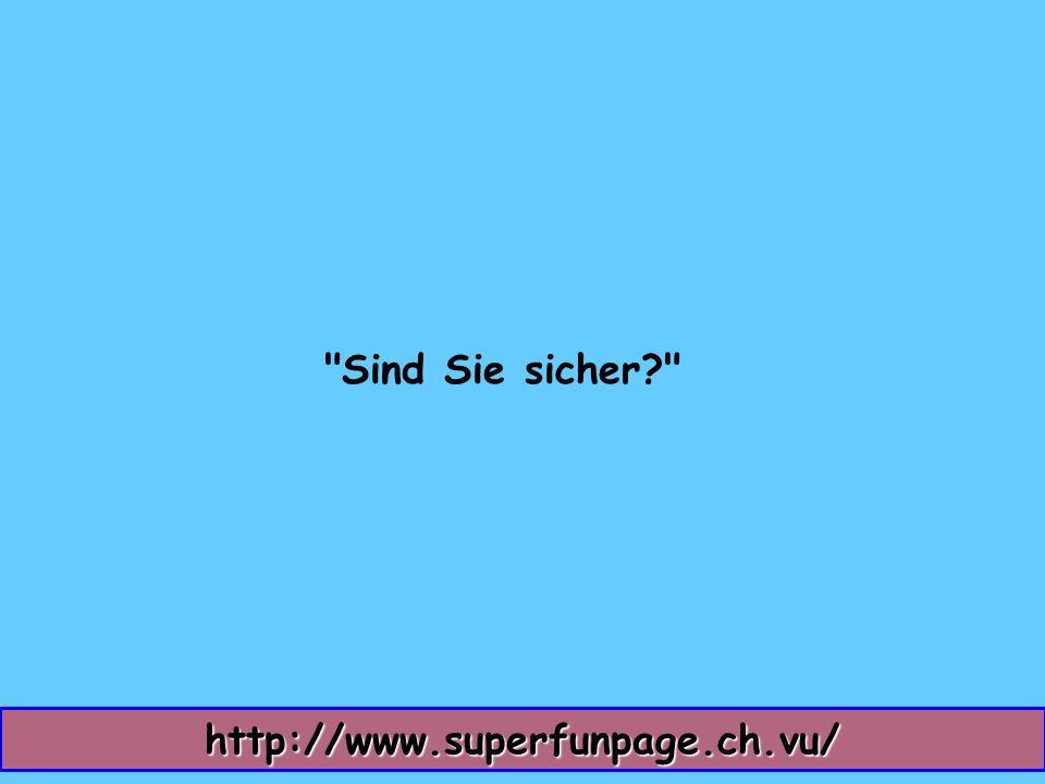 Sind Sie sicher http://www.superfunpage.ch.vu/