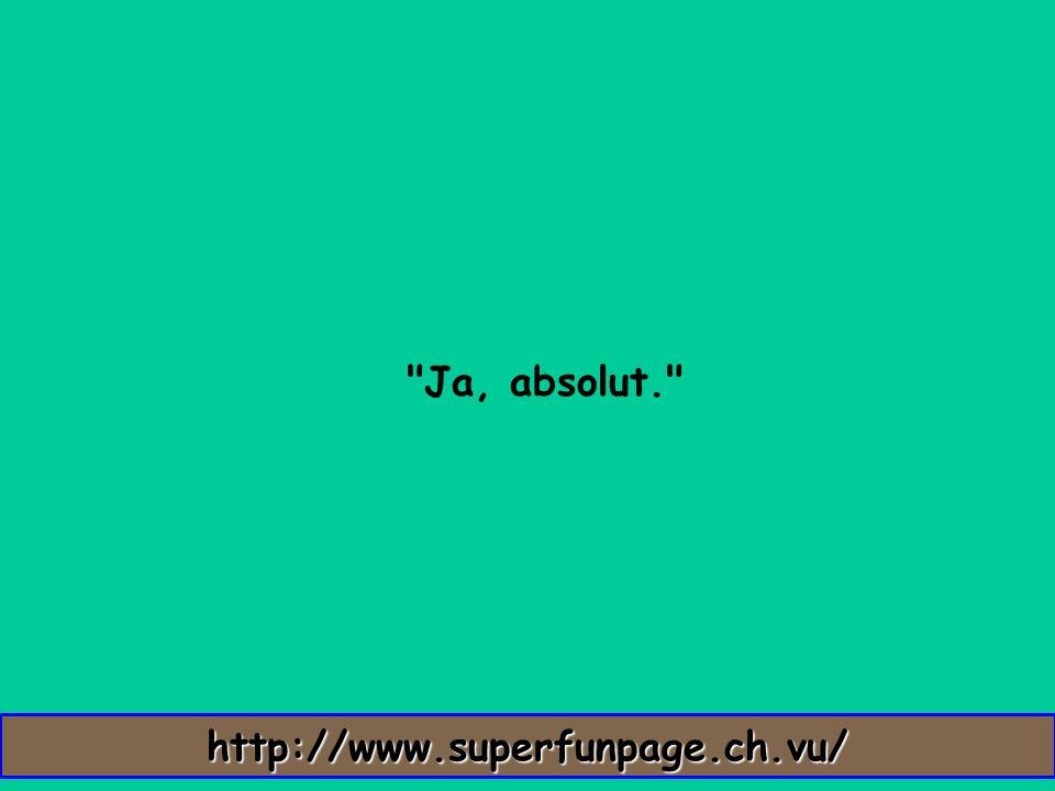 Ja, absolut. http://www.superfunpage.ch.vu/