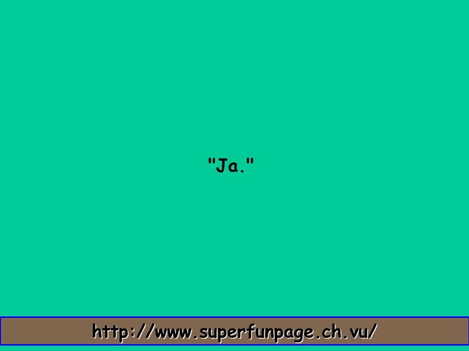 Ja. http://www.superfunpage.ch.vu/