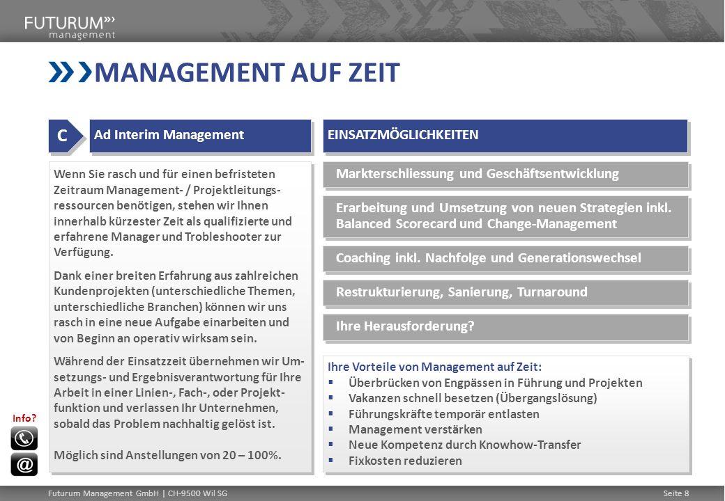 Futurum Management GmbH | CH-9500 Wil SGSeite 9 KUNDENVERSPRECHEN MEHRWERT WIR BEARBEITEN AUFGABEN MIT EFFEKTIVEN METHODEN, UNTERSTÜTZEN PROJEKTE BEI ZEITDRUCK UND LÖSEN ENGPÄSSE.