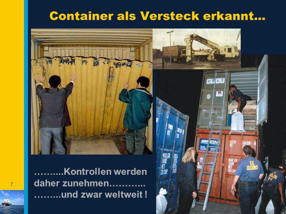 7 Container als Versteck erkannt...……....Kontrollen werden daher zunehmen………...