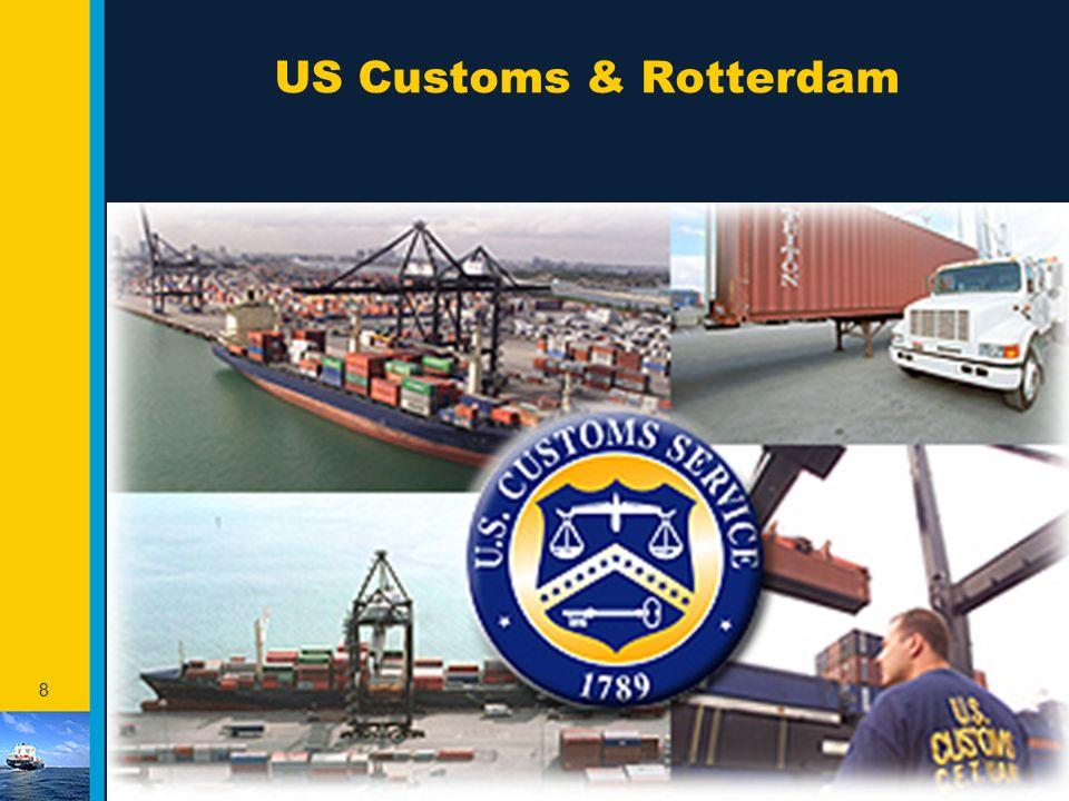 8 US Customs & Rotterdam