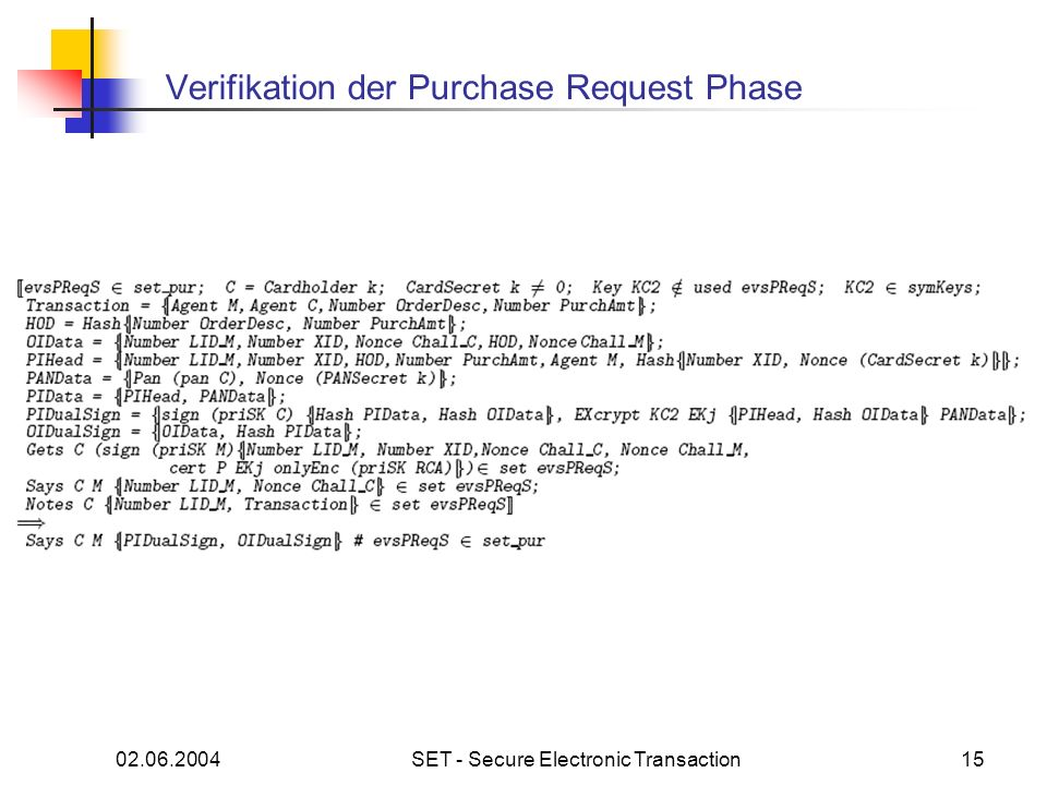 02.06.2004SET - Secure Electronic Transaction15 Verifikation der Purchase Request Phase