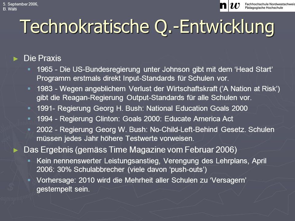5. September 2006, B. Wälti Technokratische Q.-Entwicklung Die Praxis 1965 - Die US-Bundesregierung unter Johnson gibt mit dem Head Start Programm ers