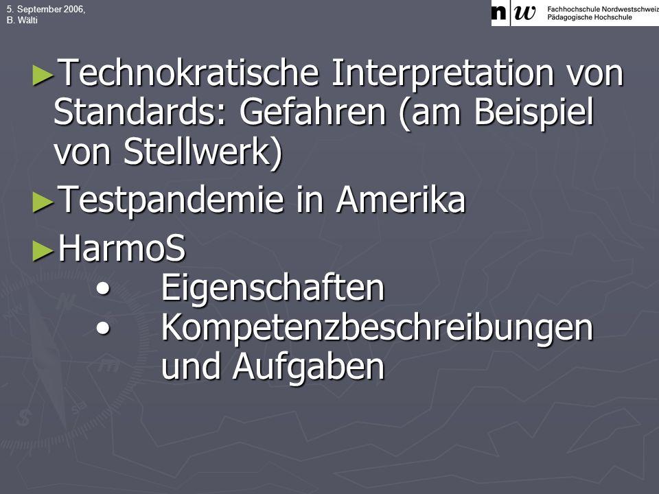5. September 2006, B. Wälti Technokratische Interpretation von Standards: Gefahren (am Beispiel von Stellwerk) Technokratische Interpretation von Stan