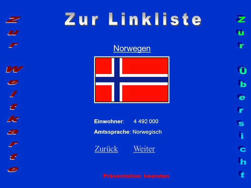Norwegen Präsentation beenden Einwohner: 4 492 000 Amtssprache: Norwegisch ZurückZurück WeiterWeiter