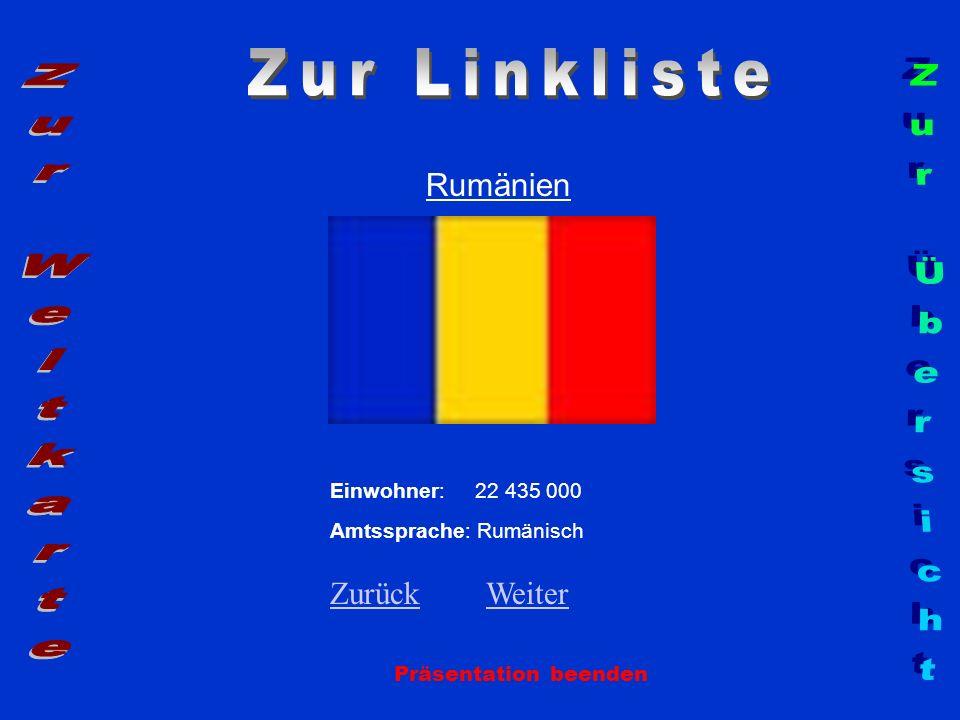 Rumänien Präsentation beenden Einwohner: 22 435 000 Amtssprache: Rumänisch ZurückZurück WeiterWeiter
