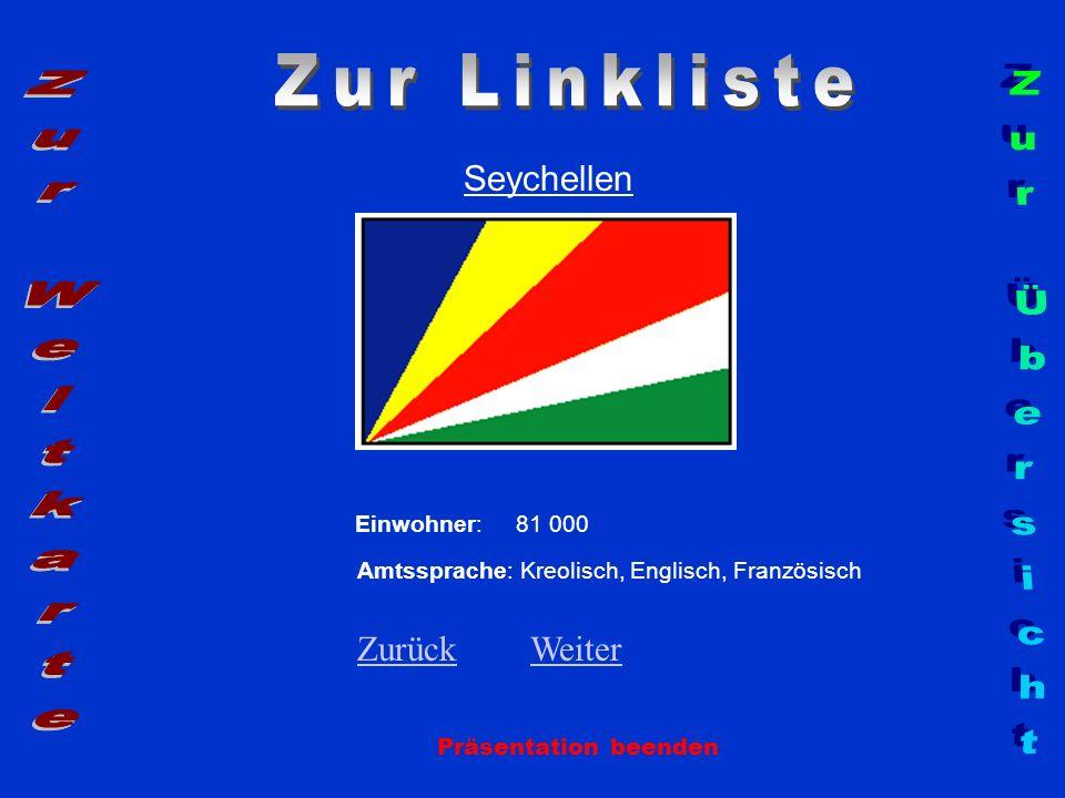 Seychellen Präsentation beenden Einwohner: 81 000 Amtssprache: Kreolisch, Englisch, Französisch ZurückZurück WeiterWeiter