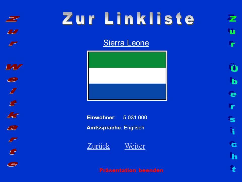 Sierra Leone Präsentation beenden Einwohner: 5 031 000 Amtssprache: Englisch ZurückZurück WeiterWeiter