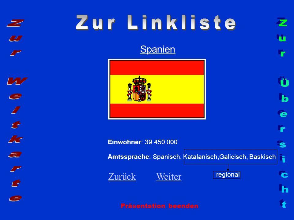Spanien Präsentation beenden Einwohner: 39 450 000 Amtssprache: Spanisch, Katalanisch,Galicisch, Baskisch regional ZurückZurück WeiterWeiter