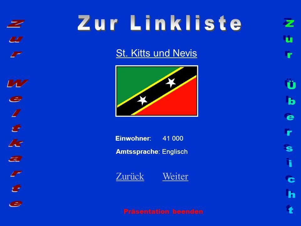 St. Kitts und Nevis Präsentation beenden Einwohner: 41 000 Amtssprache: Englisch ZurückZurück WeiterWeiter