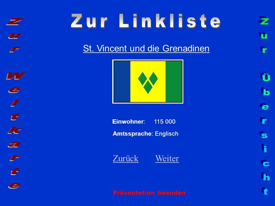 St. Vincent und die Grenadinen Präsentation beenden Einwohner: 115 000 Amtssprache: Englisch ZurückZurück WeiterWeiter