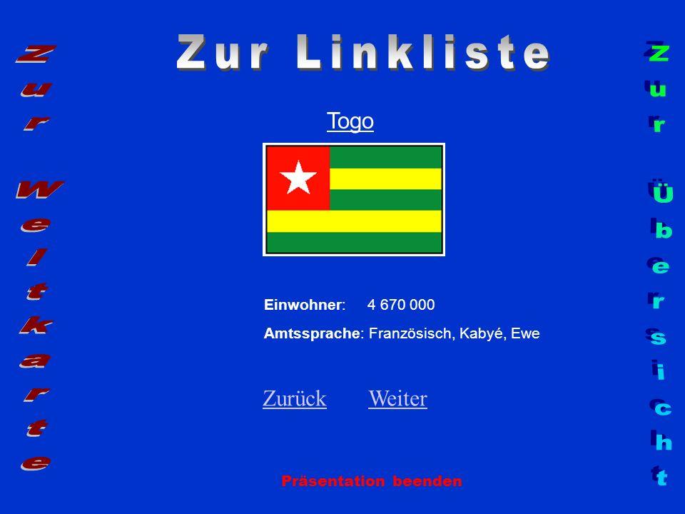 Togo Präsentation beenden Einwohner: 4 670 000 Amtssprache: Französisch, Kabyé, Ewe ZurückZurück WeiterWeiter