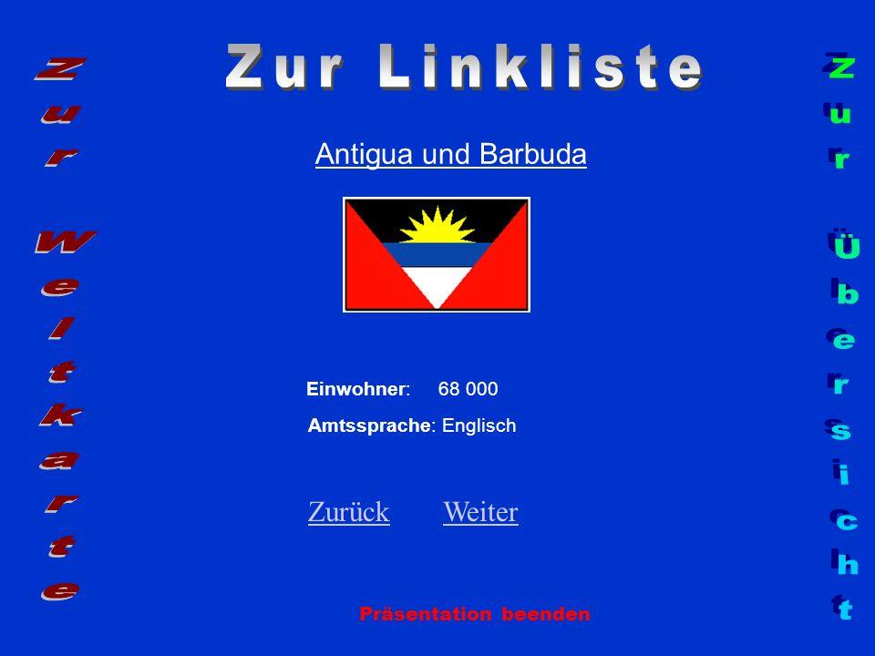 Antigua und Barbuda Einwohner: 68 000 Amtssprache: Englisch ZurückZurück WeiterWeiter Präsentation beenden