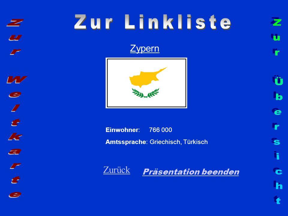 Zypern Präsentation beenden Einwohner: 766 000 Amtssprache: Griechisch, Türkisch Zurück