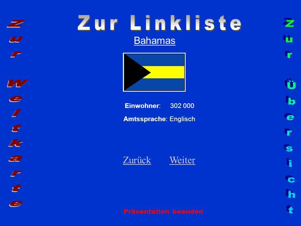 Bahamas Einwohner: 302 000 Amtssprache: Englisch ZurückZurück WeiterWeiter Präsentation beenden