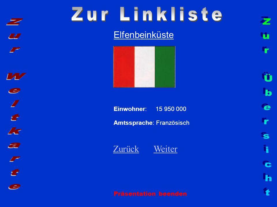 Elfenbeinküste Einwohner: 15 950 000 Amtssprache: Französisch ZurückZurück WeiterWeiter Präsentation beenden