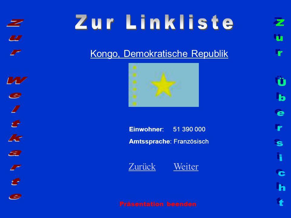 Kongo, Demokratische Republik Einwohner: 51 390 000 Amtssprache: Französisch ZurückZurück WeiterWeiter Präsentation beenden