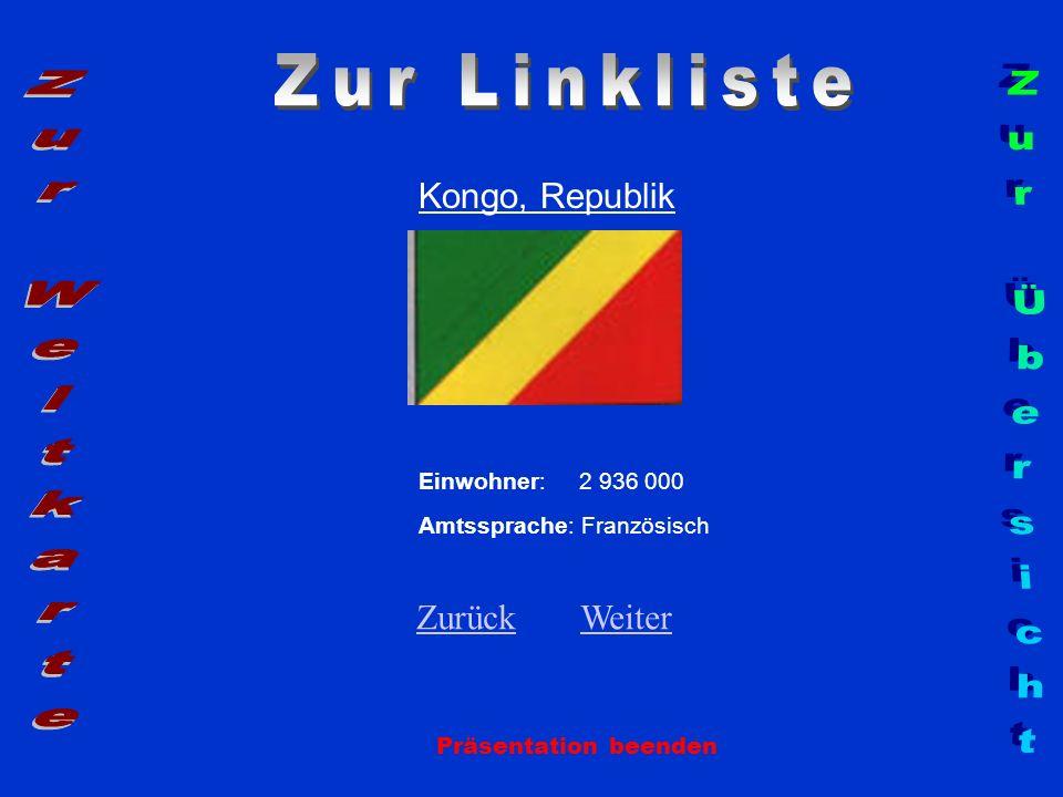 Kongo, Republik Einwohner: 2 936 000 Amtssprache: Französisch ZurückZurück WeiterWeiter Präsentation beenden