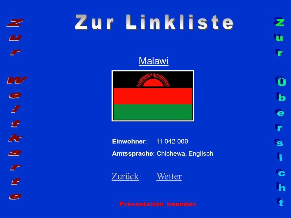 Malawi Präsentation beenden Einwohner: 11 042 000 Amtssprache: Chichewa, Englisch ZurückZurück WeiterWeiter