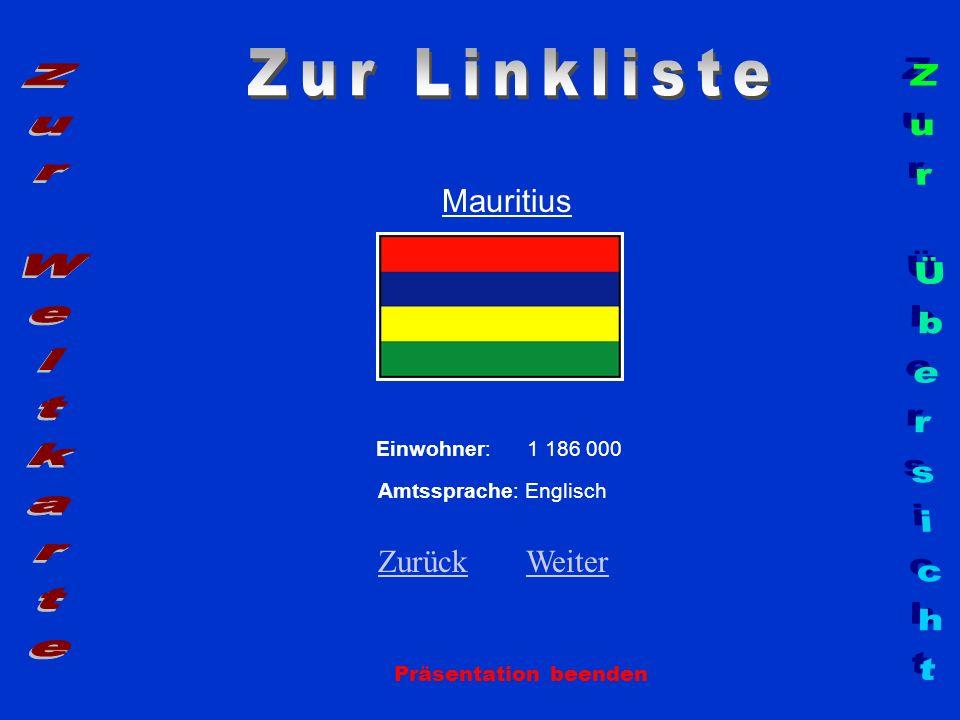 Mauritius Präsentation beenden Einwohner: 1 186 000 Amtssprache: Englisch ZurückZurück WeiterWeiter