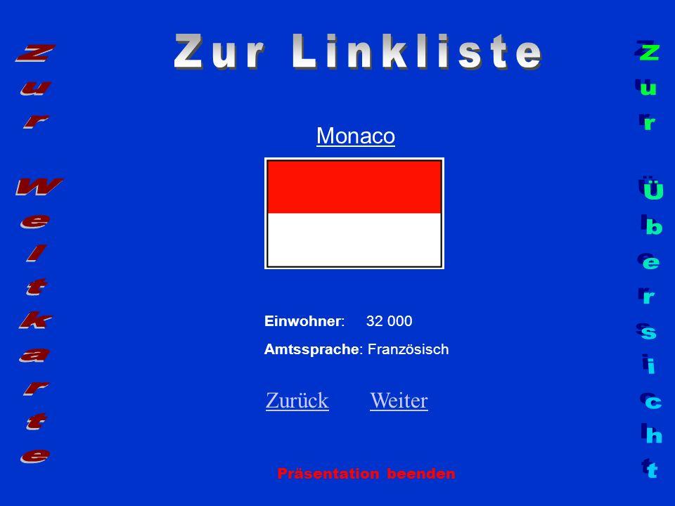 Monaco Präsentation beenden Einwohner: 32 000 Amtssprache: Französisch ZurückZurück WeiterWeiter