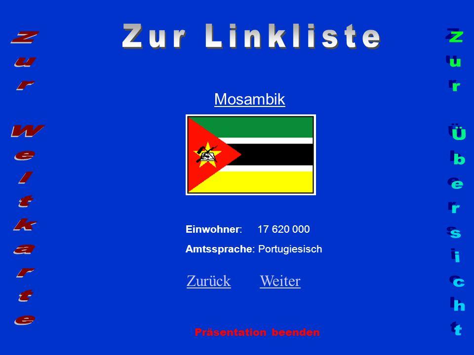 Mosambik Präsentation beenden Einwohner: 17 620 000 Amtssprache: Portugiesisch ZurückZurück WeiterWeiter