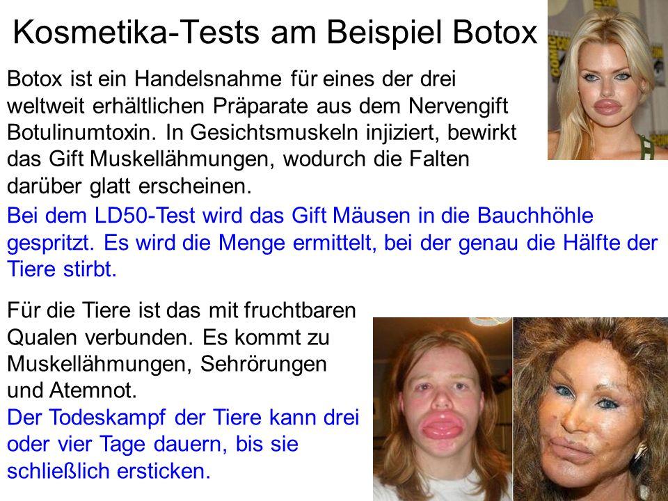 Kosmetika-Tests am Beispiel Botox Botox ist ein Handelsnahme für eines der drei weltweit erhältlichen Präparate aus dem Nervengift Botulinumtoxin. In