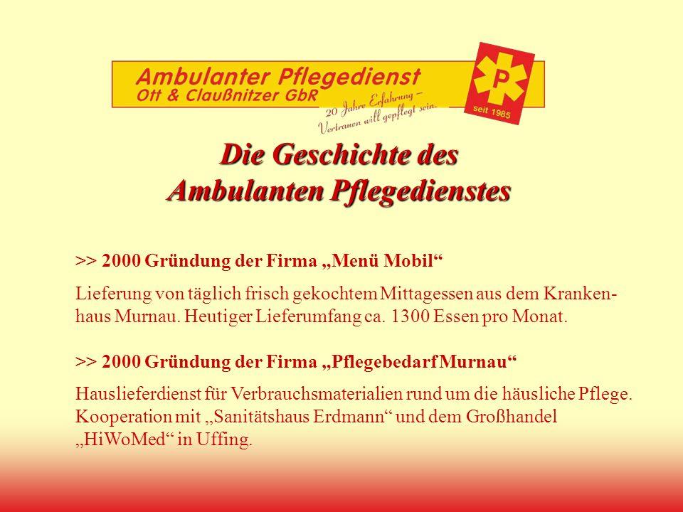Die Geschichte des Ambulanten Pflegedienstes >> 2000 Gründung der Firma Menü Mobil Lieferung von täglich frisch gekochtem Mittagessen aus dem Kranken-