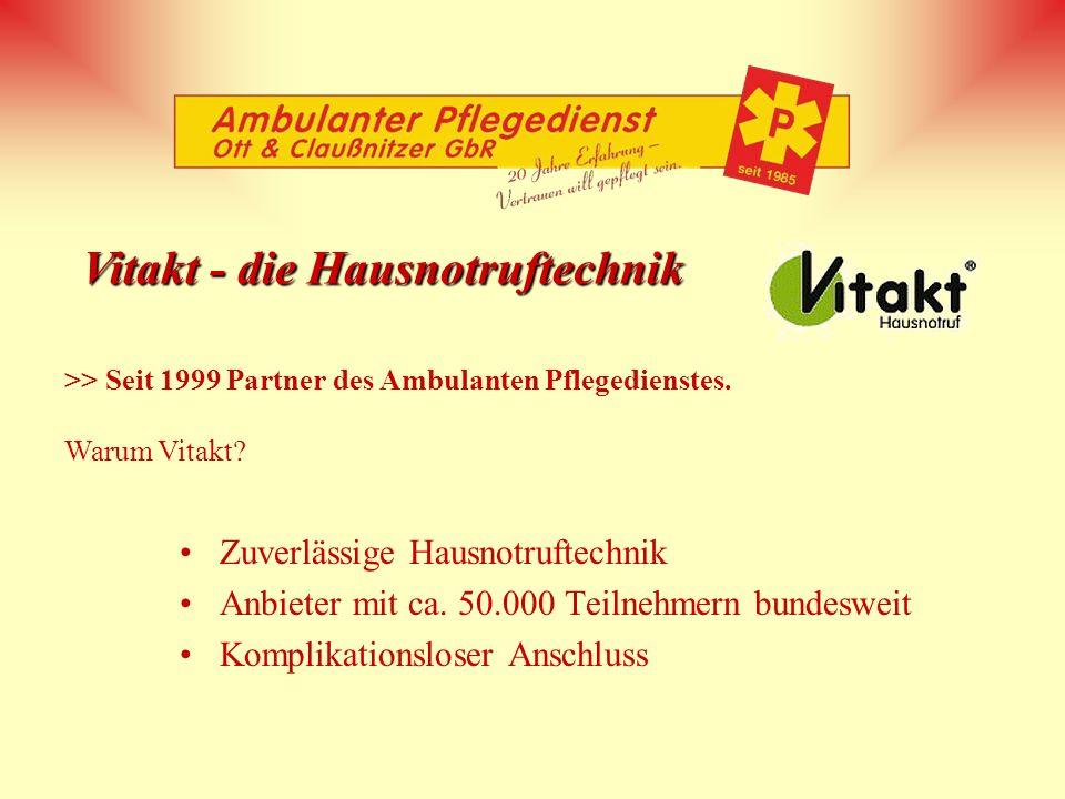 Vitakt - die Hausnotruftechnik >> Seit 1999 Partner des Ambulanten Pflegedienstes. Warum Vitakt? Zuverlässige Hausnotruftechnik Anbieter mit ca. 50.00