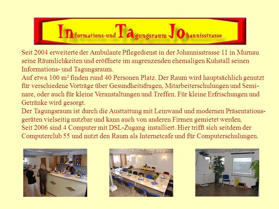 Seit 2004 erweiterte der Ambulante Pflegedienst in der Johannisstrasse 11 in Murnau seine Räumlichkeiten und eröffnete im angrenzenden ehemaligen Kuhs