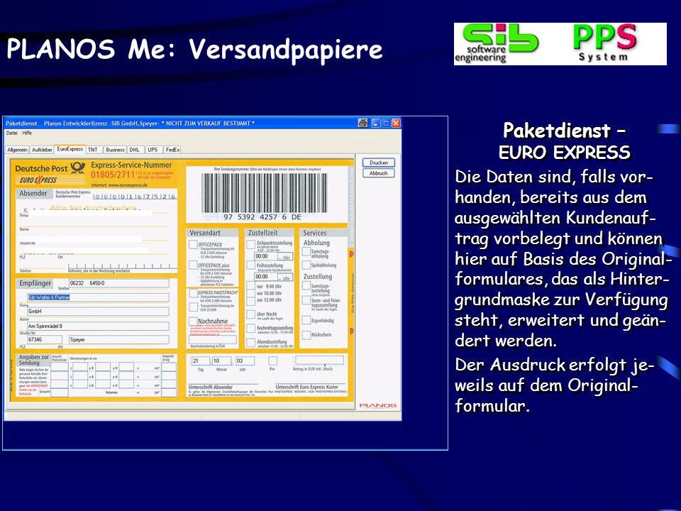 PLANOS Me: Versandpapiere Paketdienst – EURO EXPRESS Die Daten sind, falls vor- handen, bereits aus dem ausgewählten Kundenauf- trag vorbelegt und kön