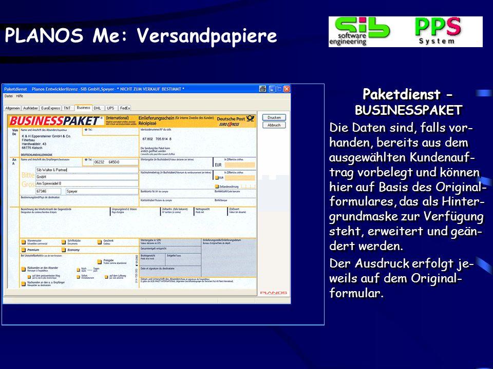PLANOS Me: Versandpapiere Paketdienst - BUSINESSPAKET Die Daten sind, falls vor- handen, bereits aus dem ausgewählten Kundenauf- trag vorbelegt und kö
