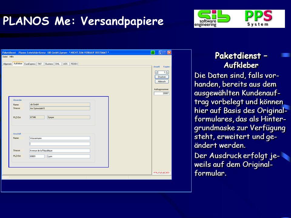 PLANOS Me: Versandpapiere Paketdienst – Aufkleber Die Daten sind, falls vor- handen, bereits aus dem ausgewählten Kundenauf- trag vorbelegt und können