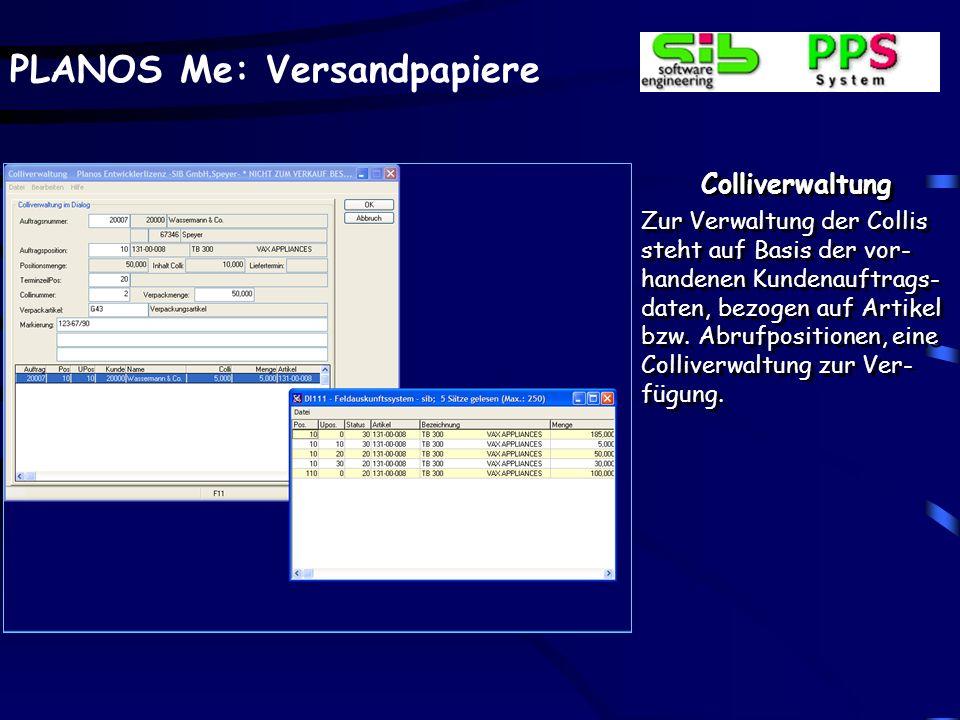 PLANOS Me: Versandpapiere Colliverwaltung Zur Verwaltung der Collis steht auf Basis der vor- handenen Kundenauftrags- daten, bezogen auf Artikel bzw.