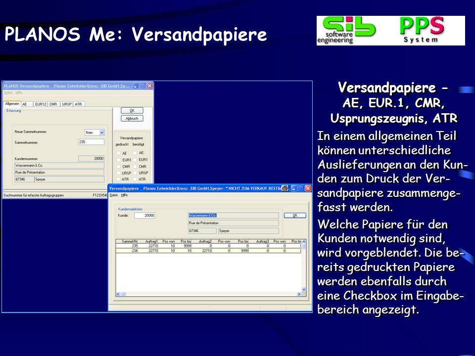 PLANOS Me: Versandpapiere Versandpapiere - AE, EUR.1, CMR, Usprungszeugnis, ATR In einem allgemeinen Teil können unterschiedliche Auslieferungen an de