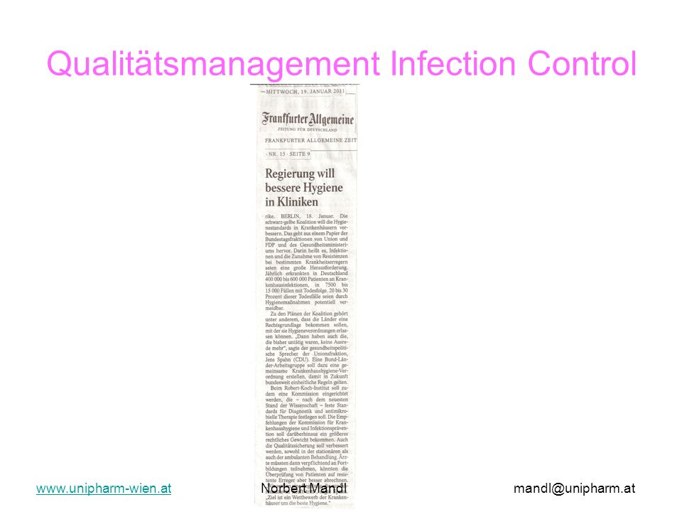 Qualitätsmanagement Infection Control www.unipharm-wien.atwww.unipharm-wien.at Norbert Mandlmandl@unipharm.at