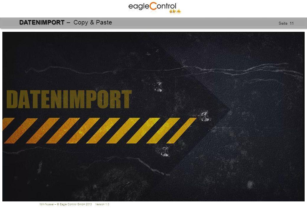 Willi Nusser – © Eagle Control GmbH 2013 Version 1.0 Seite 11 Summen-/Saldenliste importiert Übersicht importierter Daten DATENIMPORT DATENIMPORT – Co