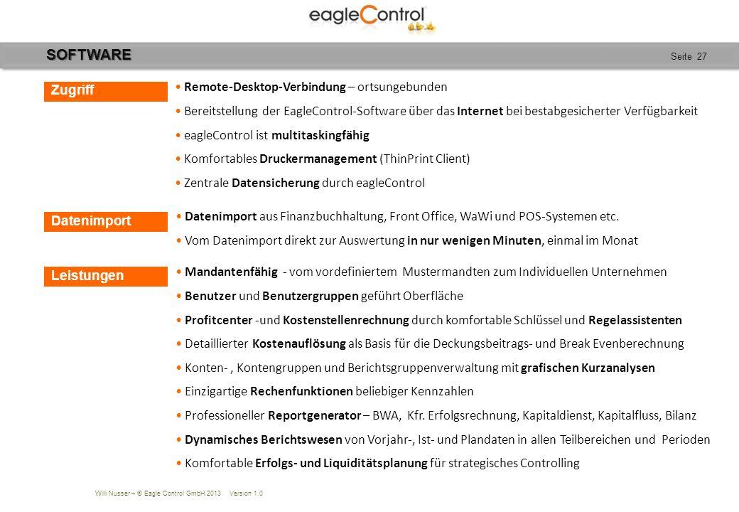 Willi Nusser – © Eagle Control GmbH 2013 Version 1.0 Seite 27 Datenimport aus Finanzbuchhaltung, Front Office, WaWi und POS-Systemen etc. Vom Datenimp