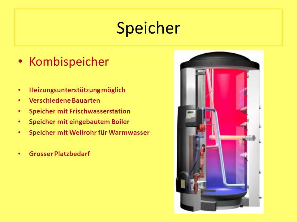 Speicher Kombispeicher Heizungsunterstützung möglich Verschiedene Bauarten Speicher mit Frischwasserstation Speicher mit eingebautem Boiler Speicher m