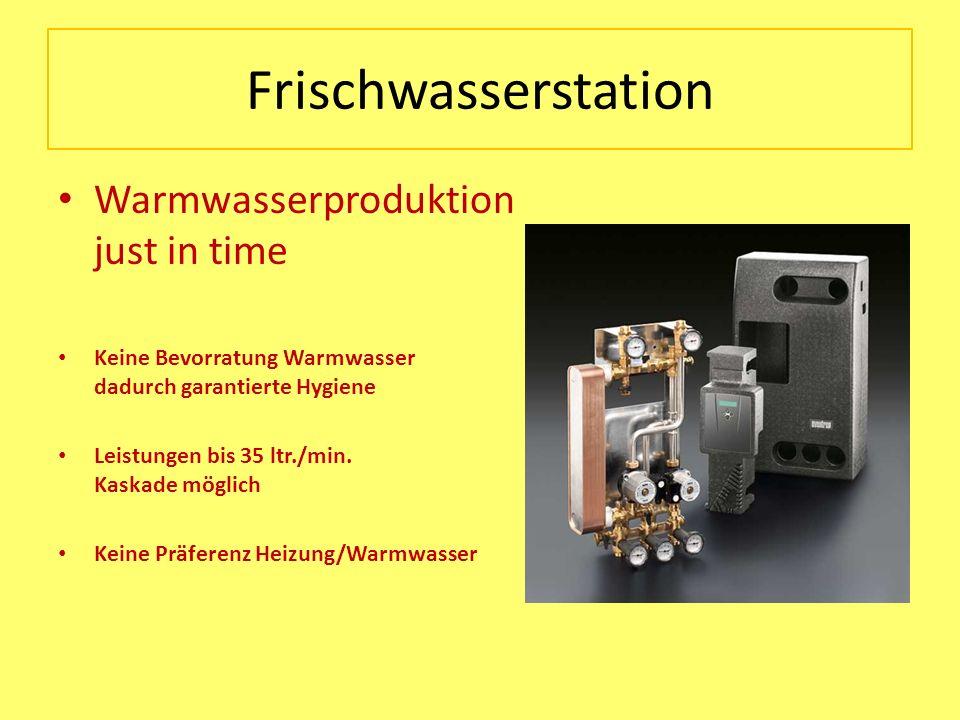 Frischwasserstation Warmwasserproduktion just in time Keine Bevorratung Warmwasser dadurch garantierte Hygiene Leistungen bis 35 ltr./min. Kaskade mög