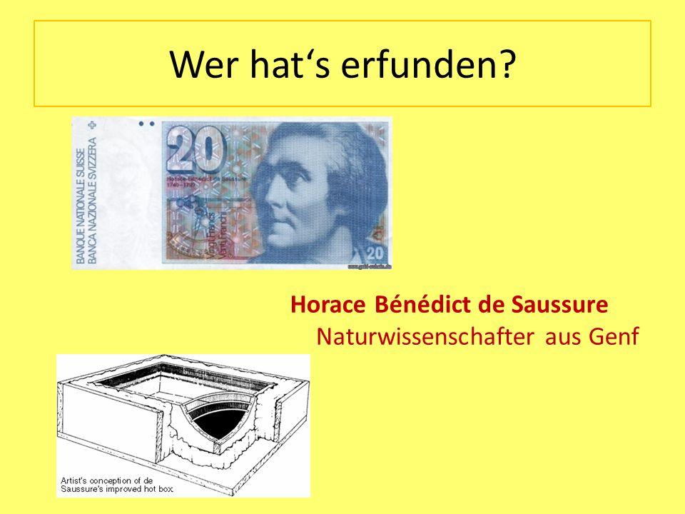 Wer hats erfunden? Horace Bénédict de Saussure Naturwissenschafter aus Genf