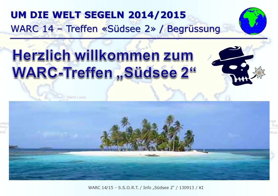 UM DIE WELT SEGELN 2014/2015 WARC 14 – Treffen «Südsee 2» / Begrüssung WARC 14/15 - S.S.O.R.T.