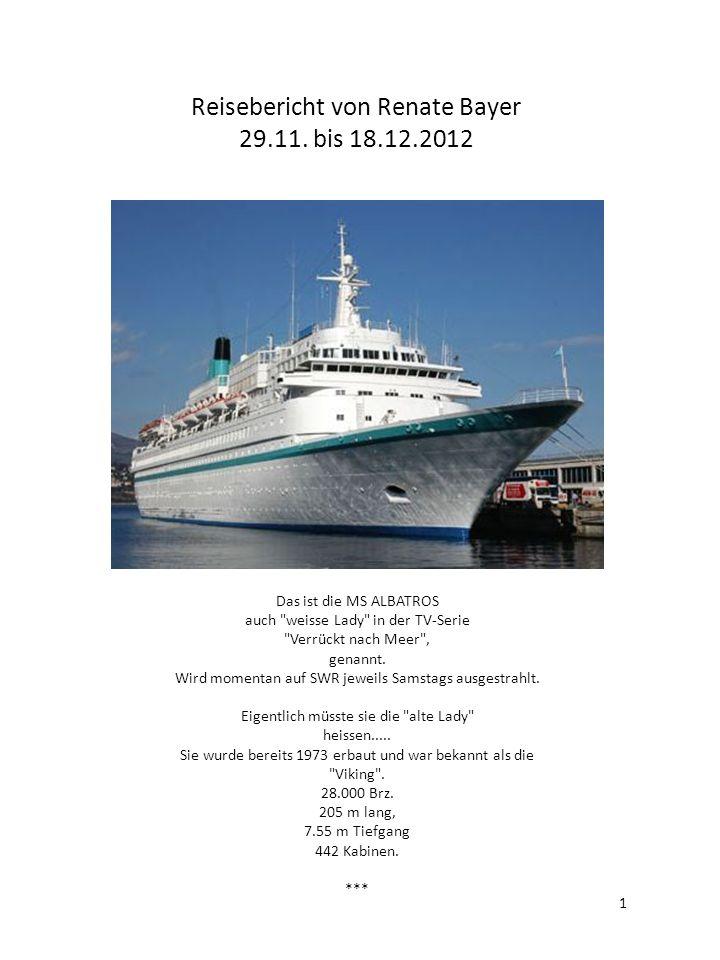 Reisebericht von Renate Bayer 29.11. bis 18.12.2012 Das ist die MS ALBATROS auch